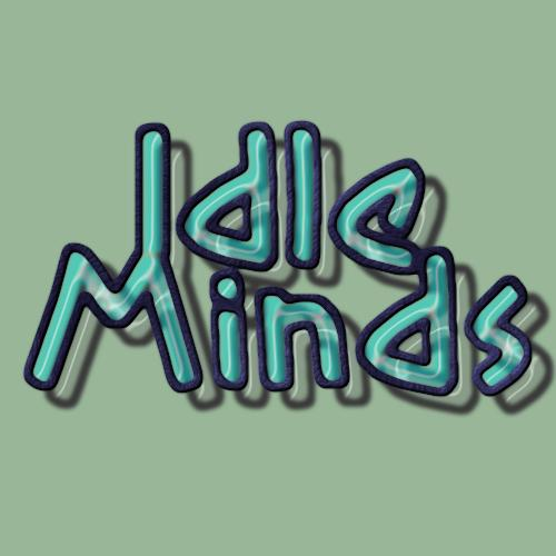 Idle Minds